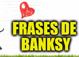 Frases de Banksy – Artista callejero, activista político y director de cine anónimo residente en Inglaterra