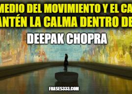 Frases de Deepak Chopra