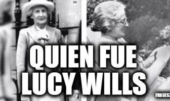 Quien fue Lucy Wills