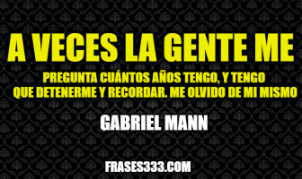 Frases de Gabriel Mann