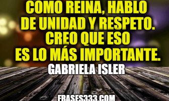 Frases de Gabriela Isler