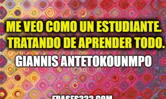 Frases de Giannis Antetokounmpo