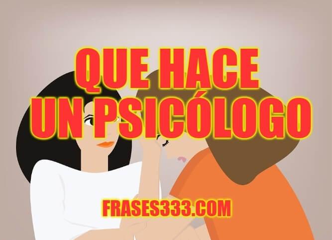 Que Hace un Psicólogo