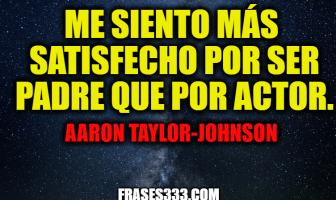 Frases de Aaron Taylor-Johnson