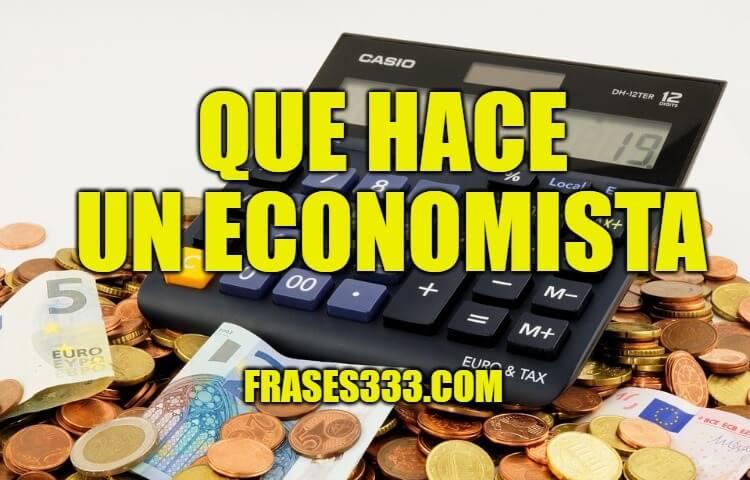 Que Hace Un Economista