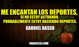 Frases de Gabriel Basso