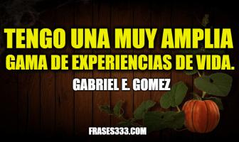 Frases de Gabriel E. Gomez