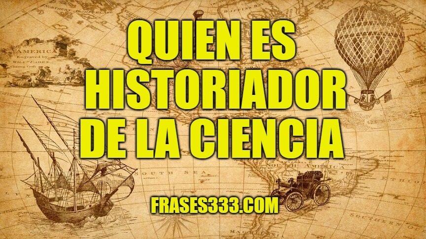 Historiador de la Ciencia