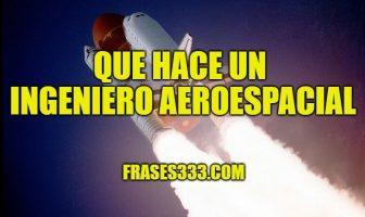 Que Hace un Ingeniero Aeroespacial