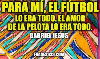 Frases de Gabriel Jesus