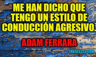 Frases de Adam Ferrara