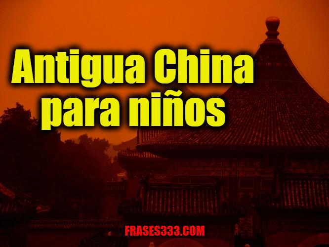 Antigua China para niños