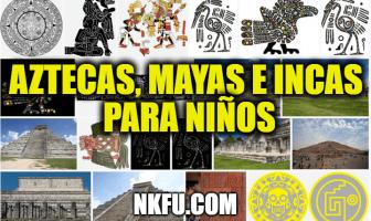 Aztecas, mayas e incas para niños