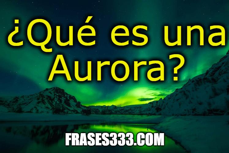 ¿Qué es una aurora?