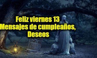 Feliz viernes 13 mensajes de cumpleaños, deseos