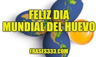 Feliz Dia Mundial del Huevo
