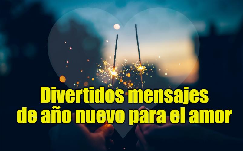 Divertidos mensajes de año nuevo para el amor