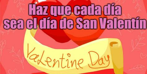 Haz que cada día sea el día de San Valentín