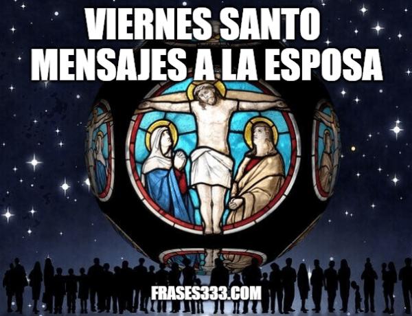 Viernes Santo Mensajes a la esposa – Feliz Viernes Santo Mi amor