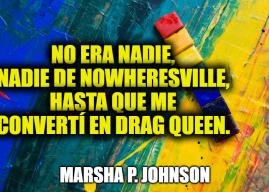 Frases de Marsha P. Johnson – Activista de derechos LGBTQ + y Travestido