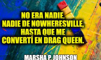 Frases de Marsha P. Johnson - Activista de derechos LGBTQ + y Travestido