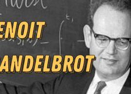Frases de Benoit Mandelbrot – Matemático y erudito franco-estadounidense nacido en Polonia