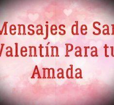 Mensajes de San Valentín para tu amada – Deseos de San Valentín