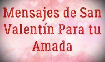 Mensajes de San Valentín para tu amada - Deseos de San Valentín