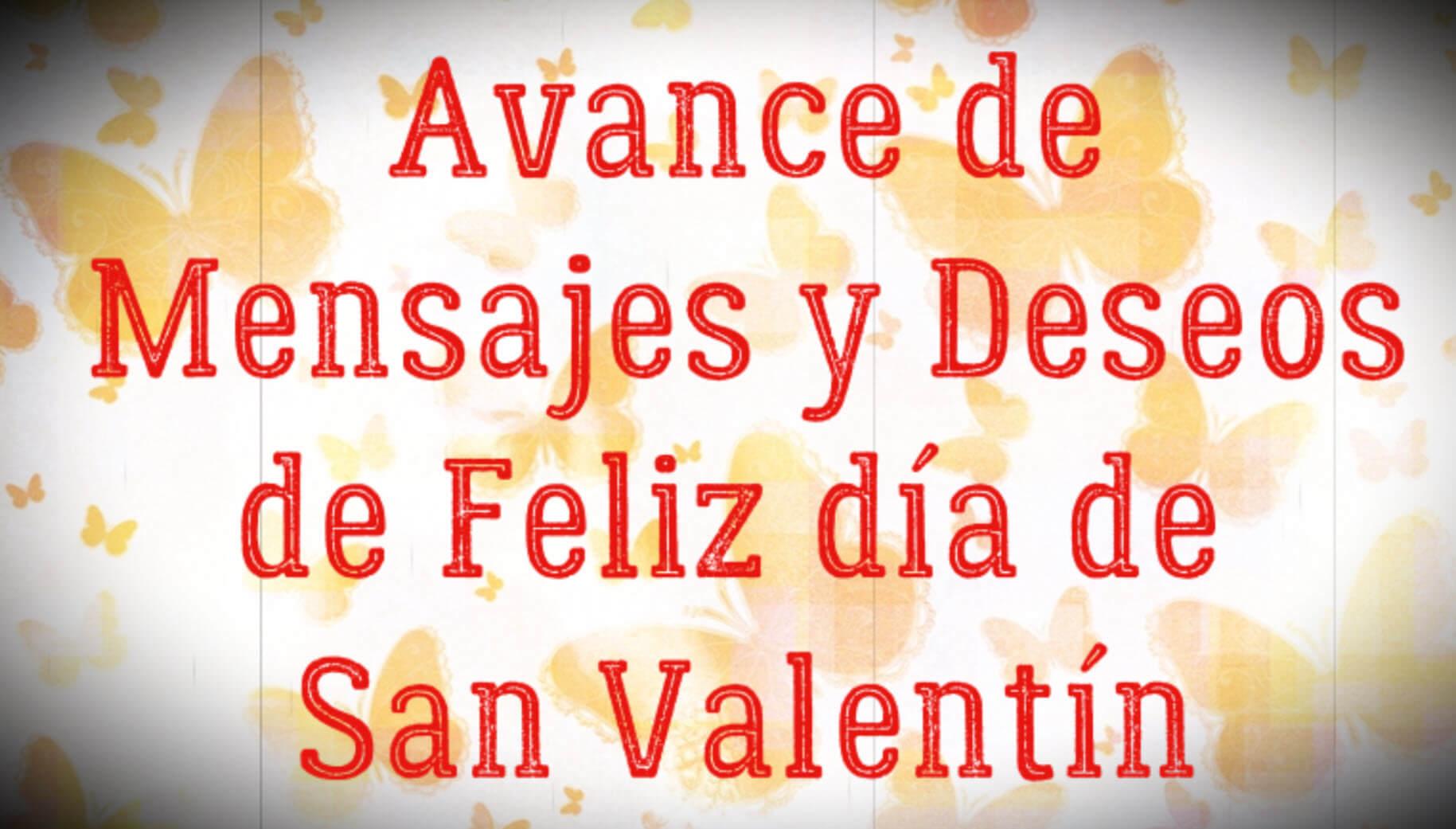 Avance de mensajes y deseos de feliz día de San Valentín